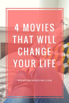 4 Movies that will change your life, they will inspire you, motivate you! Read more on www.thenerdyme.com