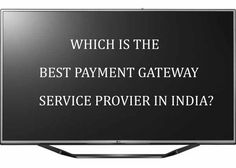 Want to know which is the best #PaymentGateway service providers in India? #Howays