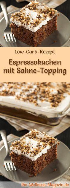 Rezept für Low Carb Espressokuchen mit Sahne-Topping: Der kohlenhydratarme, kalorienreduzierte Kuchen wird ohne Zucker und Getreidemehl zubereitet ... #lowcarb #kuchen #backen