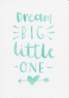 Dream Big Little One Quote, Baby Gift, Nursery Wall Art, Mint Green Nursery Wall Art, Boys Room Decor, Mint Kids Room, Gouache Painting by violetandalfie on Etsy