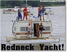 Oh God, I just had too! Redneck Crazy, Redneck Humor, Rednecks, Funny Captions, Yacht Club, Water Crafts, Inventions, Haha, Funny Pictures