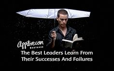 http://appitive.com/business/2012/08/17/the-best-leaders-learn-from-their-successes-and-failures/