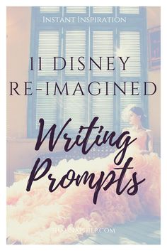 Writing Prompts for Disney Lovers like me.
