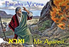 Yeshua es el Mashiaj: Par sha : Va'era  וארא  Me Aparecí: Ex. 6:29:35