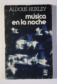 ALDOUS HUXLEY - MÚSICA EN LA NOCHE (Libros de Segunda Mano (posteriores a 1936) - Literatura - Narrativa - Otros)