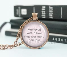 Edgar Allan Poe - Book Quote Pendant - We Loved with a Love - Romantic Quote Charm - Book Quote Char Book Jewelry, Jewelry Quotes, Poe Quotes, More Than Love, Gifts For Readers, Hand Type, Edgar Allan Poe, Wedding Quotes, Bubble Envelopes