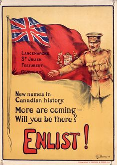 WW1, Canada: Enlistment poster urging Canadians to volunteer for the war in Europe. The names on the flag represent battles on the Western Front.
