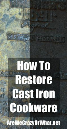 Step by step instructions for restoring cast iron cookware. #beselfreliant