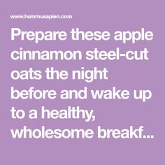 Prepare these apple cinnamon steel-cut oats the night before and wake up to a healthy, wholesome breakfast! Steel Cut Oatmeal, Pure Maple Syrup, Cinnamon Apples, Vegan Gluten Free, Breakfast Recipes, Breakfast Ideas, Vegetarian Recipes, Healthy Eating, Night