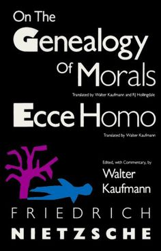 On the Genealogy of Morals and Ecce Homo by Friedrich Nietzsche, http://www.amazon.com/dp/0679724621/ref=cm_sw_r_pi_dp_7yYFpb1HX0TBT