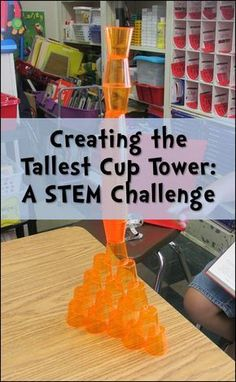 creating the tallest cup tower: a STEM challenge