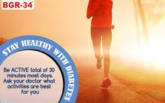 What should I do each day to stay #healthy with #diabetes? Be #Active a total of 30 minutes most days. Ask you #doctor what #activities are the #best for you.