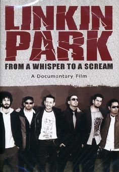 From a whisper to a scream Linkin Park