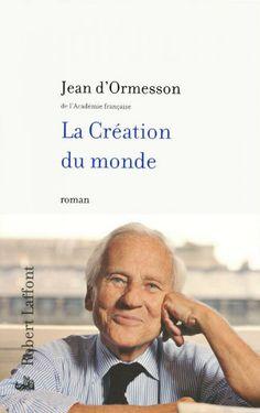 """""""La création du monde"""" de Jean D' Ormesson 4 amis en vacances lisent le manuscrit d'un homme hanté par dieu."""