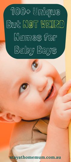 When the choice is overwhelming, what you need is more options! We've compiled more than 100 of our favourite unique, but not weird names for baby boys.