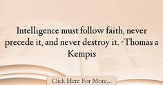 Thomas a Kempis Quotes About intelligence - 38486 Quotes About Intelligence, Spiritual Thoughts, Solitude, Priest, Wisdom Quotes, Best Quotes, Philosophy, Catholic, Spirituality