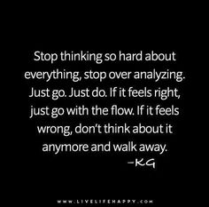 ...just stop think about it!