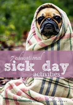 7 education sick day activities to keep the homeschool moving when the kids are bored but too sick to concentrate.