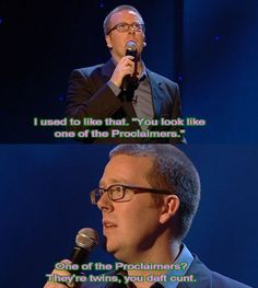 Frankie Boyle on The Proclaimers Funny Comedians, Stand Up Comedians, Comedy Actors, Comedy Show, Funny Pranks, Funny Jokes, Frankie Boyle, Mock The Week, The Proclaimers