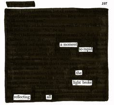 - - - Source: A Separate Peace by John Knowles Black Out Poetry: c. 2016 More Black Out Poetry Short Quotes, Best Quotes, Blackout Poem, Erasure Poetry, A Separate Peace, Found Poetry, Poetry Journal, Writing Quotes, Books