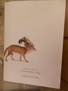 """You're still irresistibly foxy, Happy Birthday"" #fox #birthday #card, 9cm x 12cm beautifully glittered £4.50 + £1 postage from Harriet and Dee, info@harrietanddee.co.uk 01614382500 x"