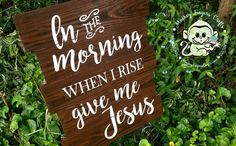 """""""In The Morning When I Rise, Give Me Jesus!""""     20""""x24"""" Handpainted Custom Reclaimed Wood Signage torched grain then Coffee stained Www.facebook.com/monkeyfingerscrafts"""