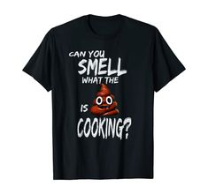 Poopy Emoji Shirt Smelly Poop Emoji Cooking T shirt T-Shirt: Poop Do do do cooking . Emoji Shirt, Funny Design, Shirt Price, S Star, Branded T Shirts, Fashion Brands, Cool Outfits, Cooking, Mens Tops
