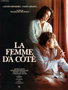 Directed by François Truffaut. With Gérard Depardieu, Fanny Ardant, Henri Garcin, Michèle Baumgartner. Two ex-lovers wind up living next door to each other with their respective spouses. Beau Film, Francois Truffaut, French Movies, Nostalgia, Film Serie, Documentary Film, Movies To Watch, Filmmaking, Documentaries
