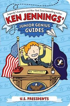 """New to the Library! September 2016 Junior Genius Guides  """"U.S. presidents"""" By Ken Jennings"""