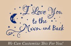 I love you to the moon and back quote wall by Vinylisyourfriend, $49.99