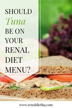 Should canned tuna fish be on your renal diet list of foods to eat? In this post, you'll learn about renal diet restrictions related to canned tuna and things to watch out for, including sodium, so that you can maintain a healthy diet for your chronic kidney disease. Learn whether tuna can be a part of your renal diet protein and renal diet menu here! | Kidney Disease Diet Food List | Renal Diet Foods List | Kidney Diet Food Lists #RenalDiet #KidneyDiseaseDiet #KidneyDiet #KidneyDisease #renal