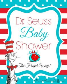 Dr. Seuss baby showers seem to be all the rage right now. Though the cost of all things Seuss-related is daunting, a little creativity will keep you within budget.