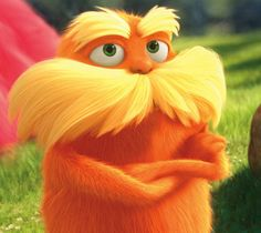 I swear the Lorax and my 9th grade science teacher are the same person. Sorry Mr. Hillard!
