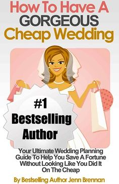FREE Kindle Book How To Have A Gorgeous Cheap Wedding