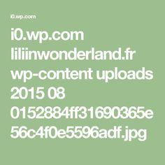 i0.wp.com liliinwonderland.fr wp-content uploads 2015 08 0152884ff31690365e56c4f0e5596adf.jpg