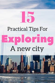 Use these 15 tips to explore any new city. They will save you money and save you time, and you'll just have way more fun on your vacation!