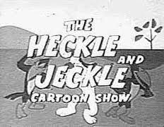 The Heckle ad Jeckle Cartoon