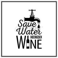 Économisez l'eau, boire du vin - Quote fond typographique. Illustration.  Save Water Drink Wine.