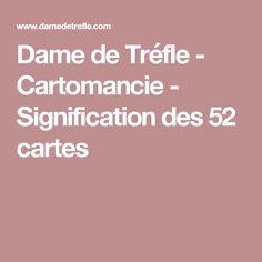 Dame de Tréfle - Cartomancie - Signification des 52 cartes Dame De Trèfle,  Tirage De 75962cb1ccfc