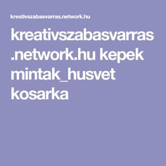 kreativszabasvarras.network.hu kepek mintak_husvet kosarka