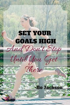 Set your goals high and don't stop until you get there - Bo Jackson