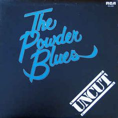 The Powder Blues* - Uncut: buy LP, Album, RE at Discogs