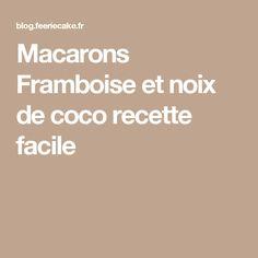Macarons Framboise et noix de coco recette facile