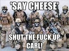 shut the fuck up carl Military Jokes, Army Humor, Army Memes, Carl Meme, Stuff And Thangs, Twisted Humor, Adult Humor, I Laughed, Funny Jokes