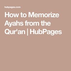 How to Memorize Ayahs from the Qur'an   HubPages