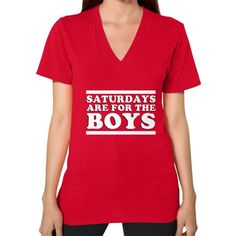 Saturdays Are For The Boys V-Neck (on woman)