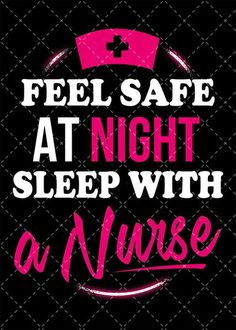 Feel Safe at Night. Sleep With a Nurse (Sticker)