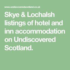 Skye & Lochalsh listings of hotel and inn accommodation on Undiscovered Scotland. Hotel Inn, Scotland, Hotels, Math, Math Resources, Mathematics