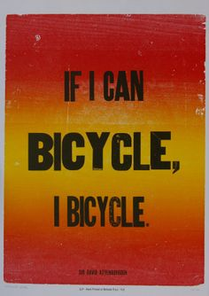 If I Can Bicycle, I Bicycle - Letterpress poster