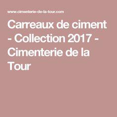 Carreaux de ciment - Collection 2017 - Cimenterie de la Tour